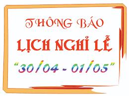 Thông báo nghỉ lễ Giỗ tổ Hùng Vương, 30/4 và 1/5/2019